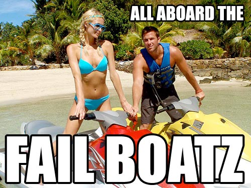 ALL ABOARD THE FAIL BOATZ